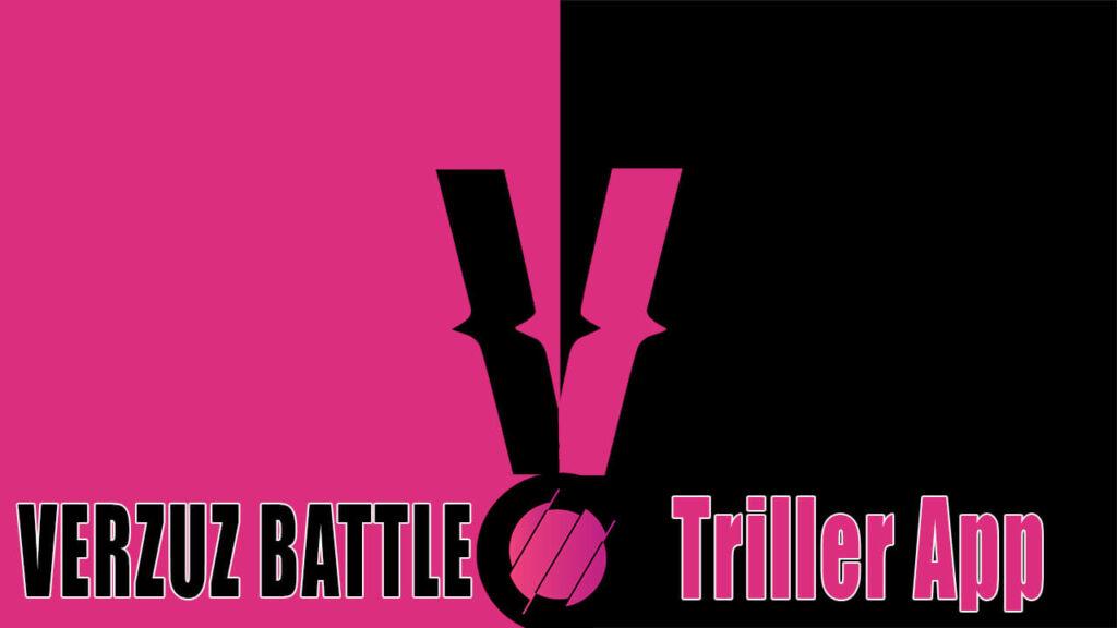 Verzuz Battle on Triller App